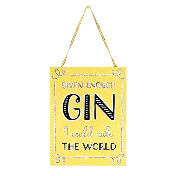 Gin Time Rule The World Hanging Plaque