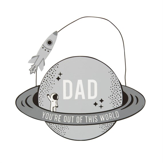 Dad You're Out of this World Plaque