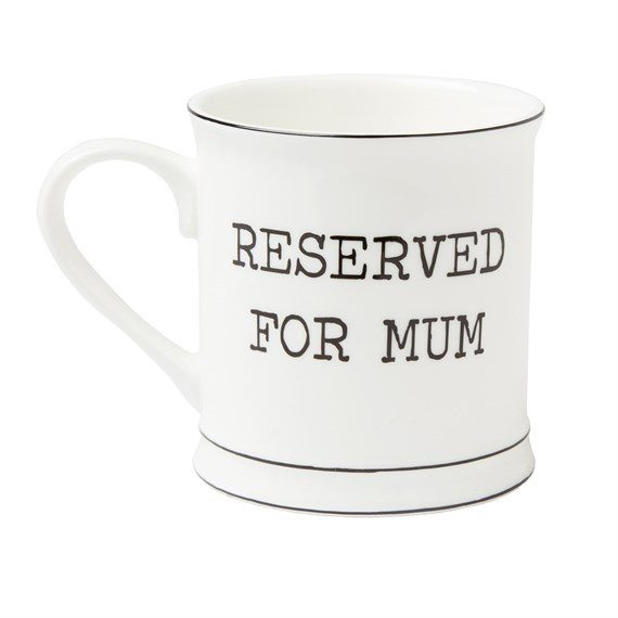 Reserved for Mum Mug