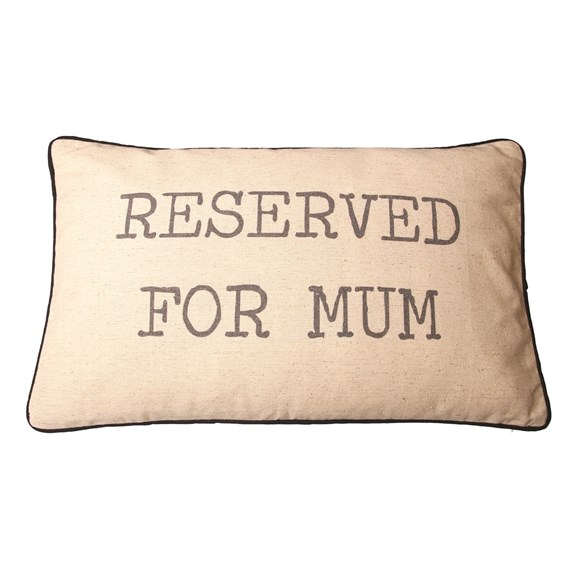 Reserved For Mum Cushion