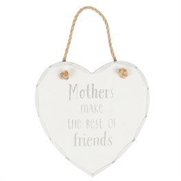 Mothers Make the Best of Friends Heart Plaque