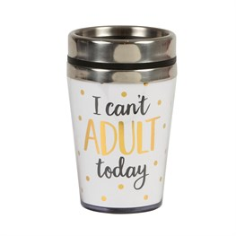 Metallic Monochrome I Can't Adult Today Travel Mug