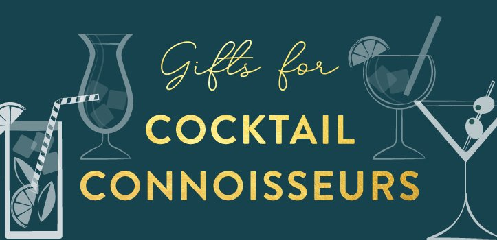 Gifts for Cocktail Connoisseurs